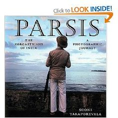 """""""The result of a 20 year labour of love, photographer and screenwriter Sooni Taraporevala's 'Parsis: The Zoroastrians of India' offers a rare insiders view.... Unesco recently celebrated 3000 years of Zoroastrian culture. Today, the Parsis are a proud but often misunderstood religious minority, small in number but significant in influence."""""""