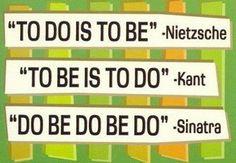 Nietszche meets Kant meets Sinatra.