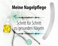 Nagelpflege Schritt für Schritt – Tipps – Hilfe – by frischlackiert