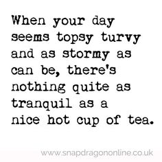 Tea Quotes, Coffee Quotes, Words Quotes, Wise Words, Life Quotes, Funny Quotes, Sayings, Tea And Books, Cuppa Tea