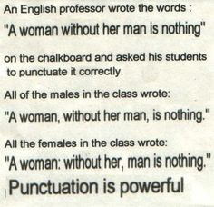 There's nothing like the power of punctuation.  Laura Davis & The Writer's Journey www.lauradavis.net