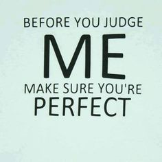 before you judge me