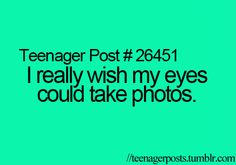 """When I first read this, I thought it said """"I really wish my eyes could be potatoes"""""""