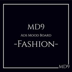 MD9's Ads Mood Board - Fashion | MD9