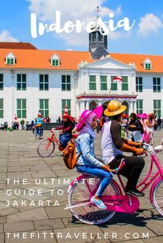 INDONESIA: The Ultimate Travel Guide to Jakarta - How to plan for your trip, where to eat, stay and play and what to see while you're in Indonesia's Capital