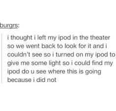 I have done this before with my iPhone and my iPod. My older sister laughed so hard she snorted and then started laughing because she snorted.