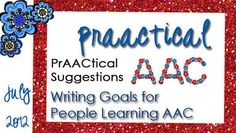 PrAACtical Suggestions: Writing Goals for People Learning AAC
