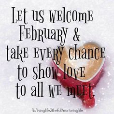 Daily Challenge for February Give your kitchen sponge a once-over and add a new one to your shopping list if it looks tired. February Quotes Love, New Month Greetings, Welcome February, February Month, Quotes To Live By, Love Quotes, National Calendar, Motivational Quotes, Inspirational Quotes