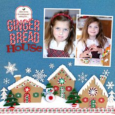 So darling - almost makes me wanna makes a gingerbread house to make this page! Christmas Scrapbook Layouts, Scrapbooking Layouts, Scrapbook Cards, Christmas Layout, Scrapbook Borders, Scrapbook Albums, Christmas Gingerbread House, Gingerbread Houses, Merry Christmas Friends