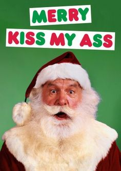Merry Kiss My Ass| Rude Christmas Card   Looks like someone's getting coal for Xmas. A hilariously rude card, perfect for a naughty friend or family member.