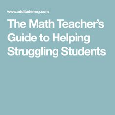 The Math Teacher's Guide to Helping Struggling Students