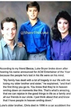 Luke Bryan....he was thinking of his late siblings (his brother died in 1996 from a car accident and his sister died in 2007 from a brain tumor) when he accepted his Entertainer of the Year award