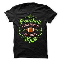 Football is his world T Shirt, Hoodie, Sweatshirt