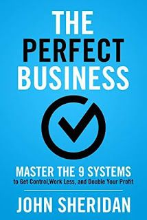 The Perfect Business: Master the 9 Systems to Get Control Work Less and Double Your Profit by John Sheridan #ebooks #kindlebooks #freebooks #bargainbooks #amazon #goodkindles