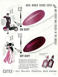 """Women-at-arms or woman-in-arms, here are the nail polish shades of the hour! ON DUTY - for that feminine but pressed and polished look - dedicated by Cutex to girls in all the Services"" July 1943 issue of Woman's Home Companion"