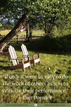"""""""If only it were as easy to do the work of others as it is to criticize their performance."""" - Dan Poynter   #MDI"""