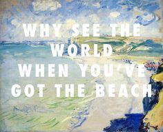 You've got the beach in Pourville Beach in Pourville, Claude Monet (1882) / Sweet Life, Frank Ocean