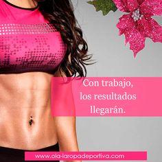 Con trabajo, los resultados llegarán.  www.ola-laropadeportiva.com  #Dedicación #Disciplina #Motivación #Fitness #Colombia