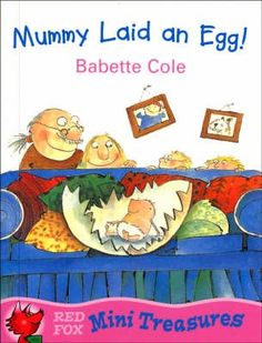 Mummy Laid an Egg Book  About Author: Babette Cole  About Book: MINI TREASURES: delightful mini picture books to treasure forever. MUMMY LAID AN EGG Mum and Dad decide it's time to tell the kids about the facts of life. But do they dare? And do the really know everything about the birds and the bees?  #childrendsbook #Onlinebooks #buybooks #riachristiecollections
