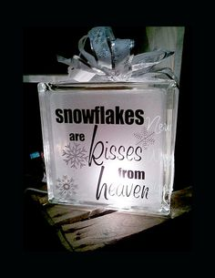 Snowflakes are kisses from Heaven glass block, Snowflakes lighted glass block
