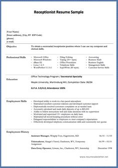 Receptionist Resume Sample [phone] [e-mail]Type your address here Objective To obtain a secretarial/receptionist position where I can use my computer and clerical skills. Professional Skills · Microsoft Office · Microsoft Windows · dBase III · Lotus 1-2-3 · WordPerfect...