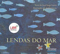 """""""Lendas do mar"""", de José Jorge Letria. Ilustração: Lídia Lobo Martins. Editora Terramar. Literatura Infantojuvenil   Recomendado pelo PNL para o 5.º ano."""
