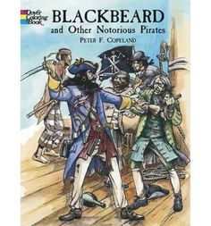 Blackbeard And Other Notorious Pirates Coloring Book Dover History