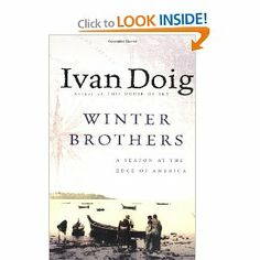Winter Brothers: A Season at the Edge of America by Ivan Doig. $14.61. Publisher: Mariner Books; 1st edition (October 20, 1982). Author: Ivan Doig. Publication: October 20, 1982