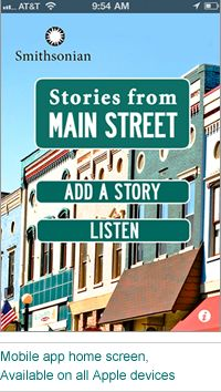 Smithsonian Stories from Main Street documents rich history of America's small towns; listen to stories from around the country, and add your own App & Education Resources Oral History, History Class, Family History, Si Online, App Home Screen, Great Stories, Story Time, Main Street, Small Towns