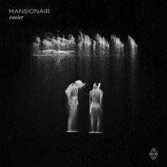 Mansionair  Easier (The Remixes)