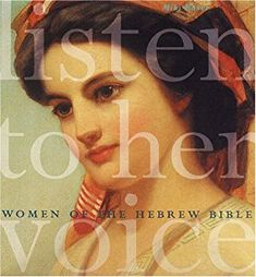 """Listen to Her Voice: Women of the Hebrew Bible"" by Miki Raver - Eve, Sarah, Rachel, Delilah, Ruth-their names live on, but their ancient stories have long been obscured. In this sumptuously illustrated retelling of the lives of 18 women in the Hebrew Bible, we are reunited with Deborah, the warrior prophetess, Tamar, the sacred prostitute, Esther, the harem girl turned savior queen, and many other remarkable female figures."