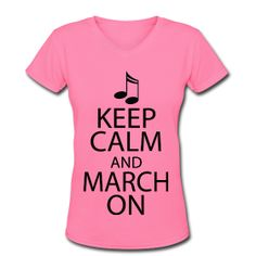 Keep Calm and March On t-shirt for marching band.  #music #marchingband #keepcalm