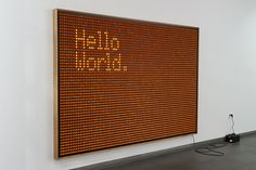 Untitled' (Hello World) by Valentin Ruhry is a great example of simplicity at it's best.