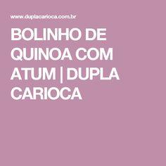 BOLINHO DE QUINOA COM ATUM | DUPLA CARIOCA