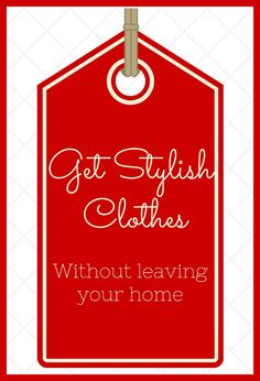 Get Stylish Clothes Without Leaving Your House