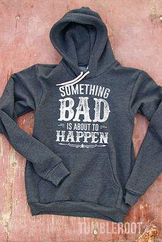 Something Bad | Women's Soft Hooded Sweatshirt