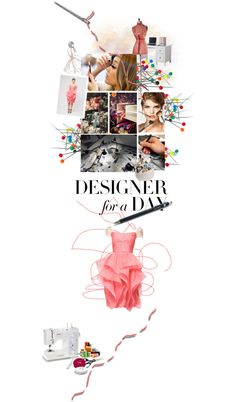 """""""Designer for a Day"""" by sharmarie ❤ liked on Polyvore"""