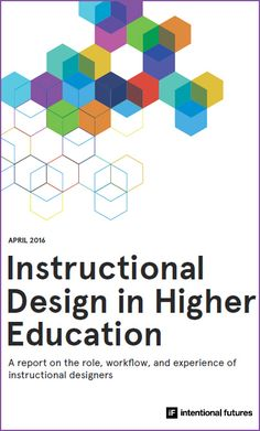 New report: Instructional Design In Higher Education [Intentional Futures]