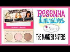 RESENHA PALETA DE ILUMINADORES THE BALM | The Manizer Sisters - YouTube