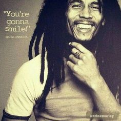 I love it when you smile Mr Marley ...