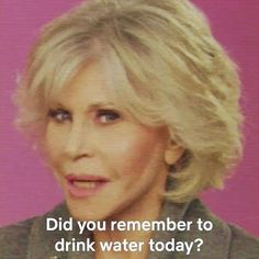 This photo of Jane Fonda asking if we drank water today just made us run to the fridge to fill up our water bottles. Do You Remember, You Can Do, The Upside, We Run, Jane Fonda, Gal Pal, Photo Wall Collage, Drinking Water, Running