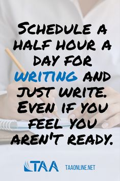 Schedule a half hour a day for writing and just write. Even if you feel you aren't ready. Like this image? Download it and other social-media ready images and help TAA grow our community of textbook and academic authors by spreading the word on social media sites. We are stronger together - #TAAStrong!