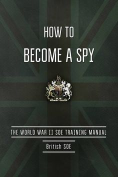 My Lady Bibliophile: How to Be a Spy: Training Manual Special Forces Training, Covert Operation, John Mayall, Owl Books, Spy Gadgets, Survival Skills, Survival Hacks, Camping Survival, Emergency Preparedness