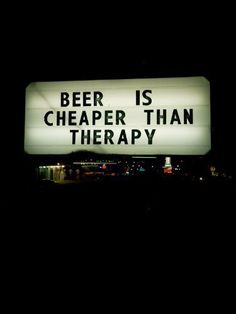 beer is cheaper than therapy, Simone de Vries, Nederland, 2011 Now Quotes, Life Quotes, Photo Wall Collage, Picture Wall, Quote Aesthetic, Aesthetic Pictures, Country Backgrounds, Alcohol Aesthetic, Western Photography