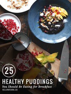 25 Healthy Puddings You Should Be Eating for Breakfast | http://hellonatural.co/25-healthy-breakfast-pudding-recipes/