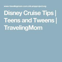 Disney Cruise Tips | Teens and Tweens | TravelingMom