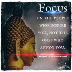 Focus on the people who inspire you, not the ones who annoy you. #budhauquotes #budha #budhamotivational Best Templates, Blogger Templates, Website Template, How To Look Pretty, Buddha, Inspire, Quotes, People, Inspiration