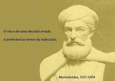 #O risco de uma decisão errada é preferível ao terror da indecisão.