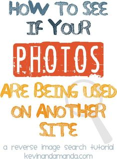 How To Do a Reverse Image Search - find out if anyone has taken the photos from your blog and used them on another site.