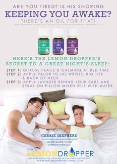 All Natural way to help with SNORING, and help you to SLEEP BETTER!  I use Young Living's Peace & Calming Essential Oil EVERY night.  My kids won't let me forget to put it on their feet before bed, either!